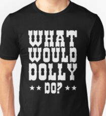 What Would Dolly Do T-Shirt
