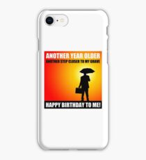 happy birthday sarcasm cynical iPhone Case/Skin