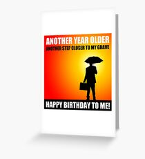 happy birthday sarcasm cynical Greeting Card