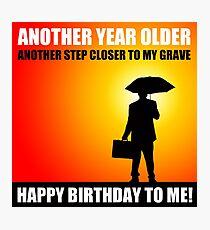 happy birthday sarcasm cynical Photographic Print