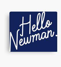 Hello Newman Canvas Print