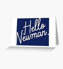 Hello Newman Greeting Card