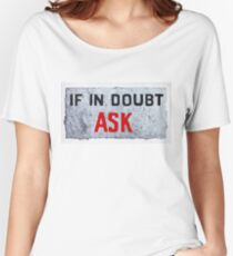 If In Doubt Ask Women's Relaxed Fit T-Shirt