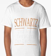 Schwartz The Man The Myth The Legend Tshirt T-Shirt  Long T-Shirt
