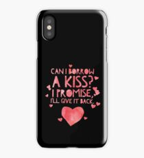 Cute and Cool Love Merchandise - Can I Borrow a Kiss - Best Gift for Men, Women, Mom, Dad, Boyfriend, Girlfriend, Husband, Wife, Him, Her, Couples, Grandma, Brother or Friends iPhone Case/Skin