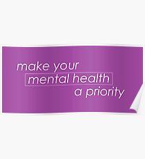 Mache deine mentale Gesundheit zur Priorität Poster