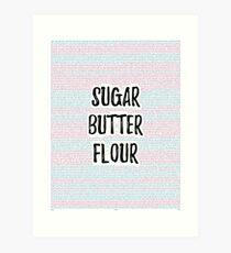 Waitress: Sugar, Butter, Flour Art Print
