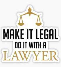 Make It Legal Do It With A Lawyer - Funny Attorney Gift Sticker