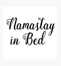 Namastay in bed | Zen Quote Photographic Print