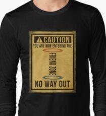 Caution... Friend Zone!!! Long Sleeve T-Shirt