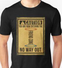Caution... Friend Zone!!! T-Shirt