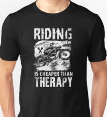 Riding is Cheaper than Therapy! T-Shirt