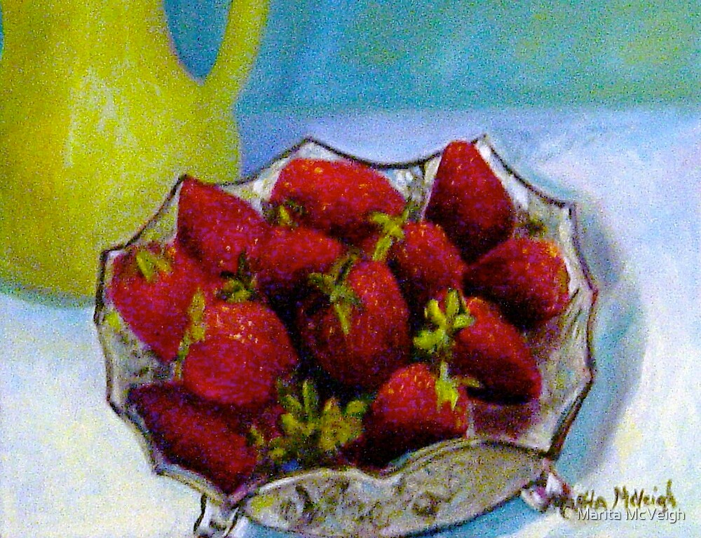 Life Is A Bowl Of Strawberies by Marita McVeigh