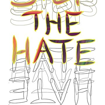 Stop the Hate by melasdesign