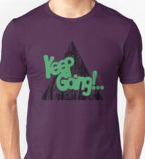 KEEP GO/NG Unisex T-Shirt