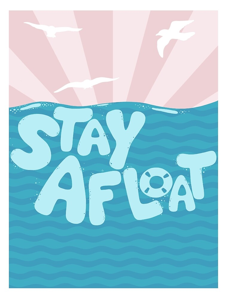 ST\Y AFLOAT by Dylan Morang