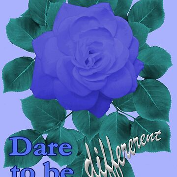 Dare to Be Different - Indigo Blue Rose by suzetteransome