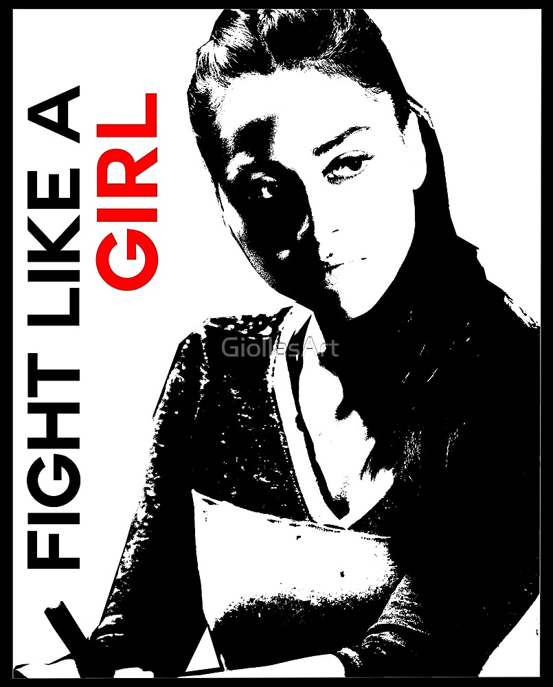 Fight Like A Girl by GiollasArt