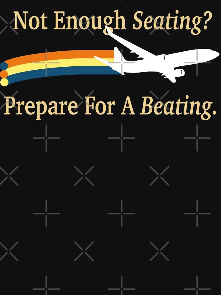 Not Enough Seating? Prepare For A Beating. by TheFlying6