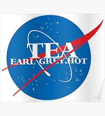 NASA - Tea. Early Grey. Hot. Poster