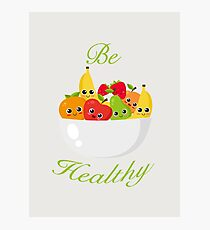 Be Healthy Photographic Print