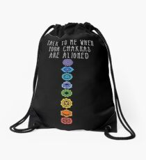 Talk To Me When Your Chakras Are Aligned Drawstring Bag