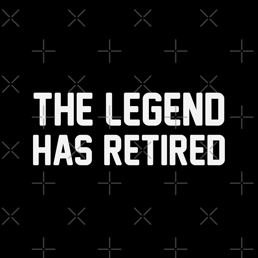 Legend Has Retired by DJBALOGH