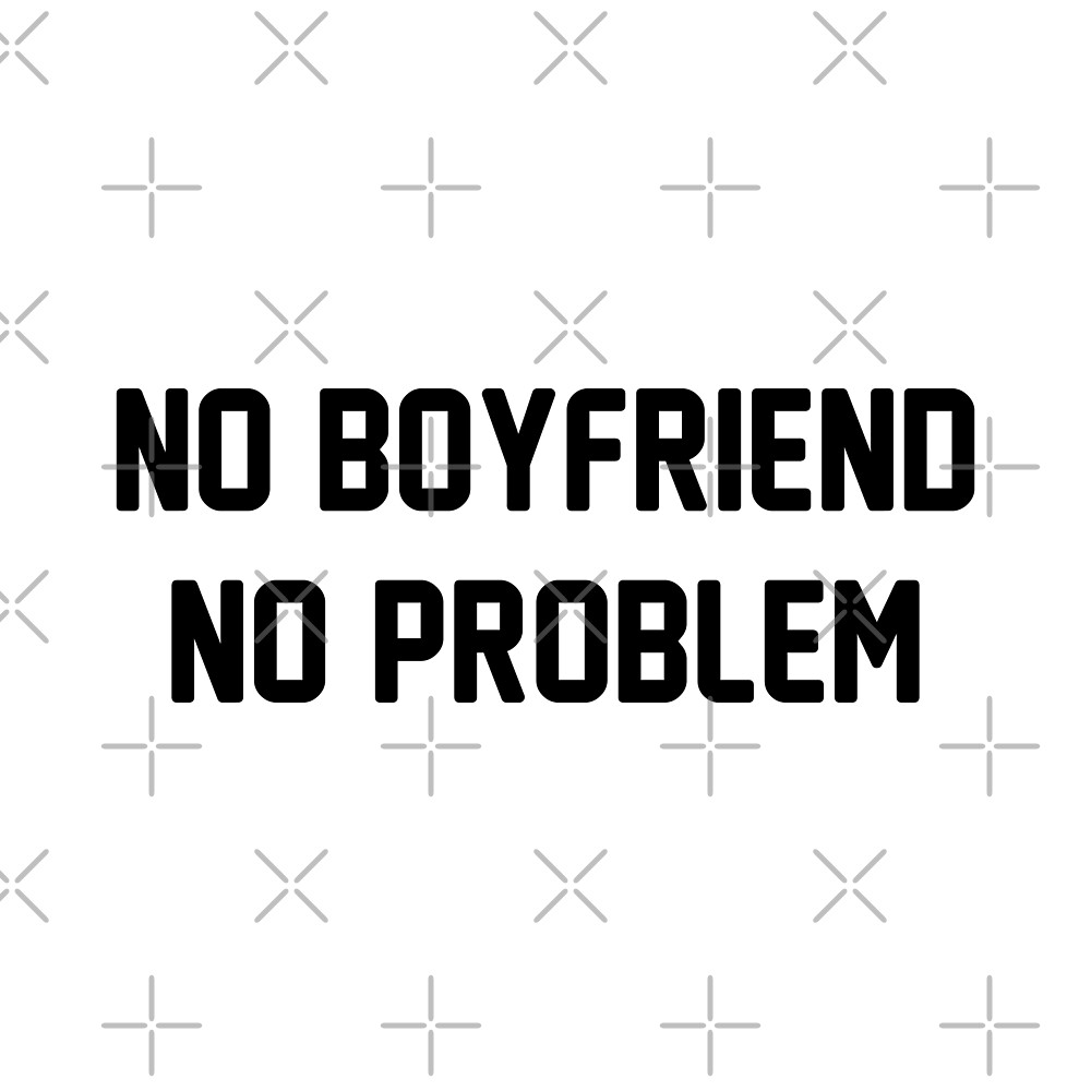 No Boyfriend No Problem by DJBALOGH
