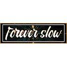 Forever Slow by tanyarose