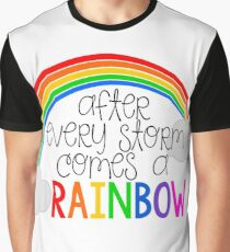 After Every Storm Comes A Rainbow Graphic T-Shirt