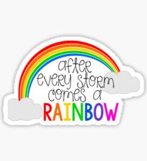 After Every Storm Comes A Rainbow Sticker