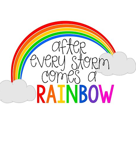 """After Every Storm Comes A Rainbow"" Posters by adametzb ..."