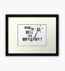 What the hell is a hufflepuff Framed Print