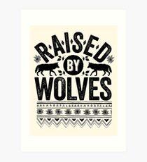 Raised By Wolves {Black + White} Art Print