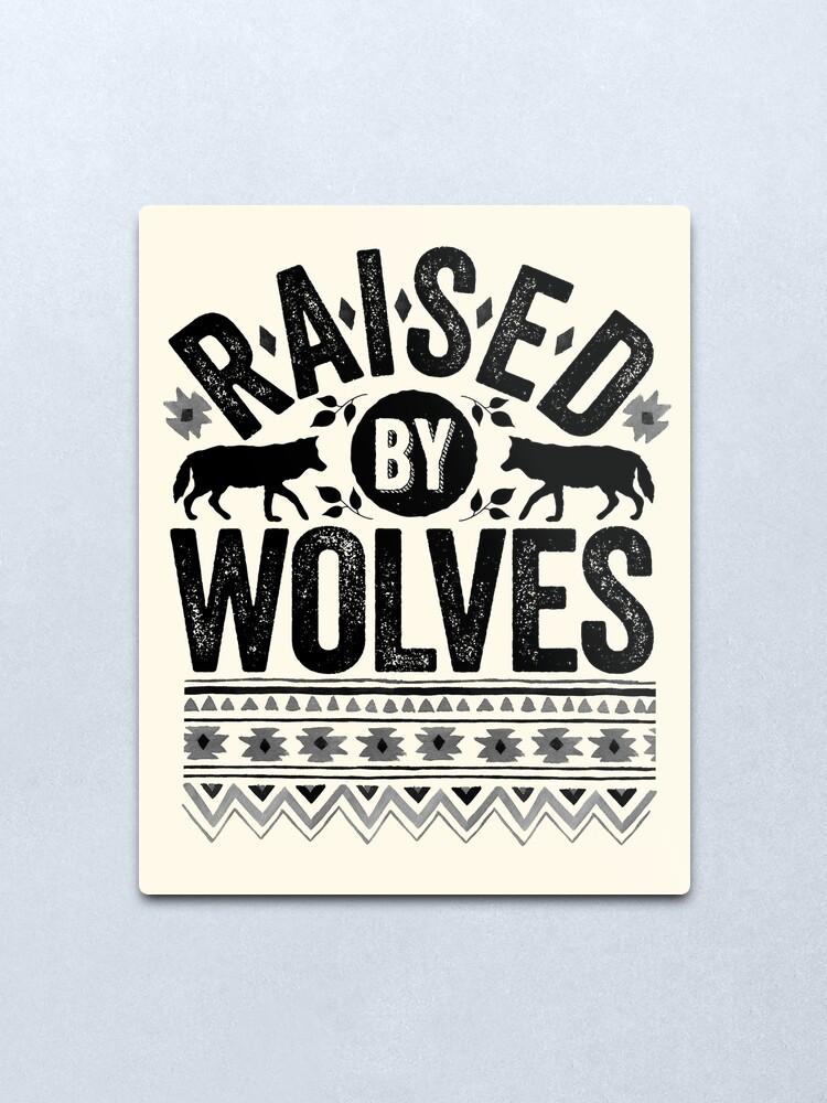Alternate view of Raised By Wolves {Black + White} Metal Print