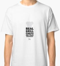 Real Grill Chefs are from Copenhagen Rjb8b Classic T-Shirt