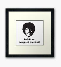 Bob Ross is my Spirit Animal Framed Print