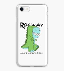 """Raawwrr means """"I Love You"""" in Dinosaur iPhone Case/Skin"""