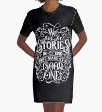 We Are All Stories In The End. Graphic T-Shirt Dress