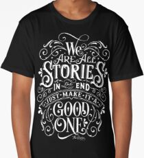 We Are All Stories In The End. Long T-Shirt