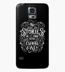 We Are All Stories In The End. Case/Skin for Samsung Galaxy