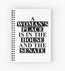 A Woman's Place... Spiral Notebook