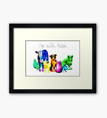 I'm With Them - Animal Rights - Vegan Framed Print