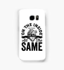 On The Inside We Are All The Same. Samsung Galaxy Case/Skin