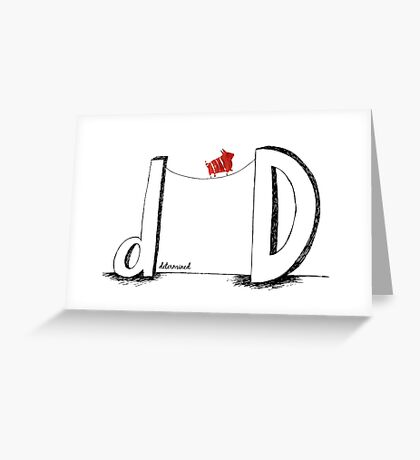 D is for Determined  Greeting Card