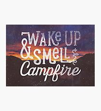 wake up & smell the campfire Photographic Print