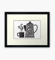 Coffee Smells Better Framed Print