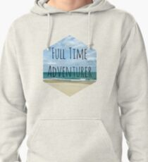 Full Time Adventurer Pullover Hoodie