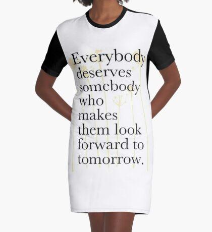 Jeder verdient jemanden ... T-Shirt Kleid