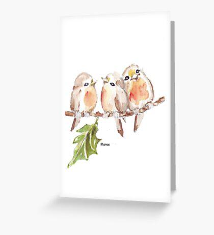 Three Little birds ♪♪♪♫ Greeting Card